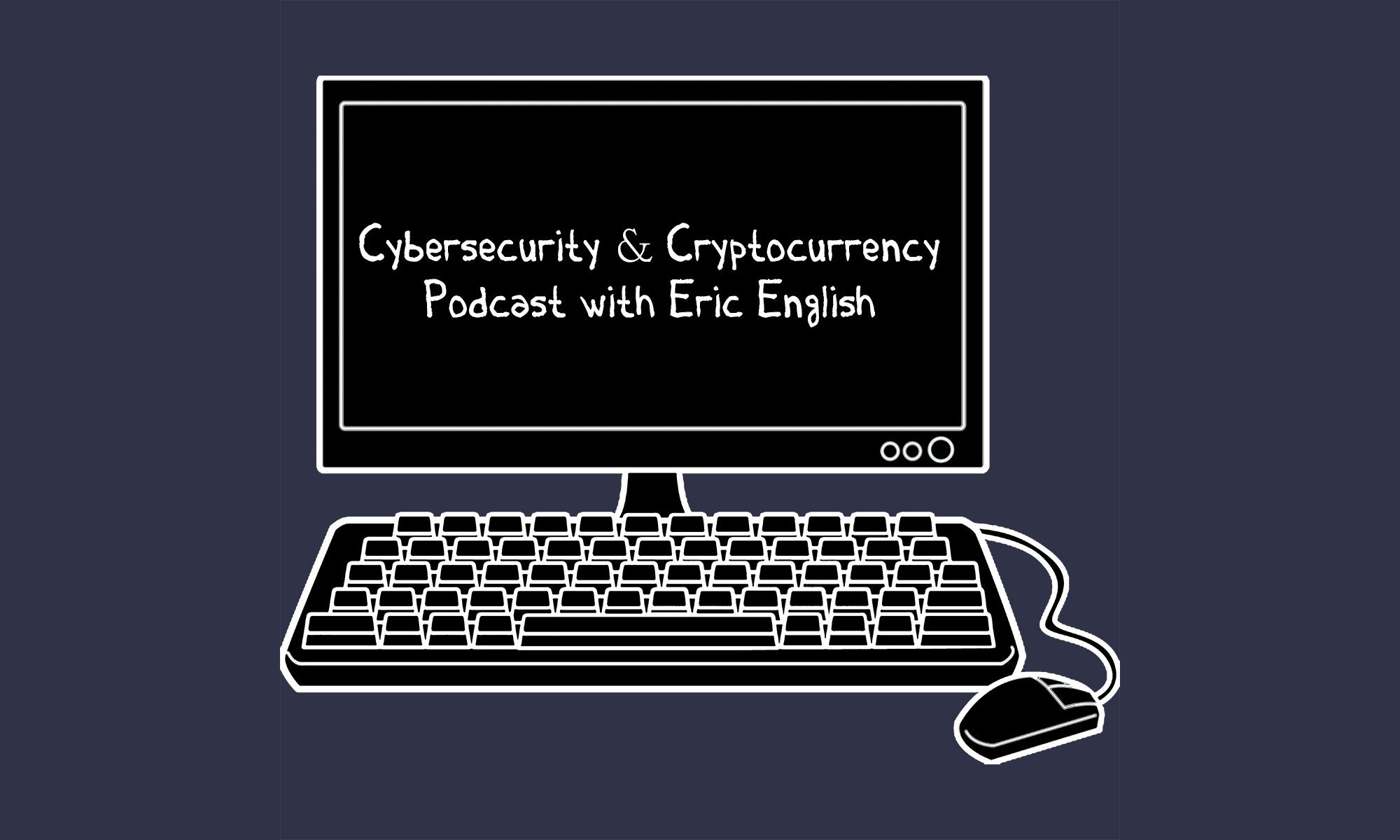 Cybersecurity & Cryptocurrency Podcast